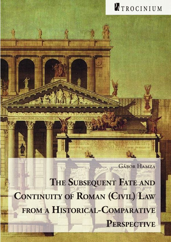 The Subsequent Fate and Continuity of Roman (Civil) Law from a Historical-Comparative Perspective